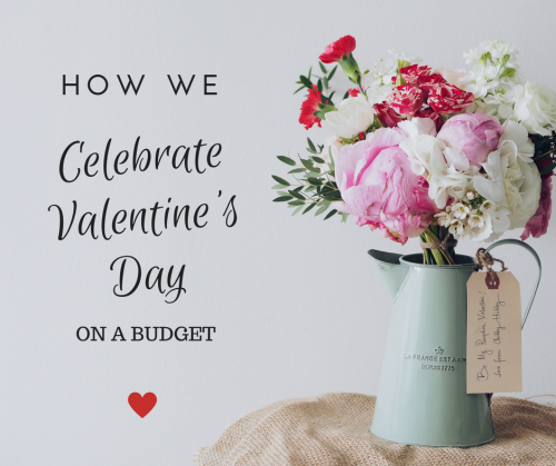 How we celebrate Valentine's Day on a budget