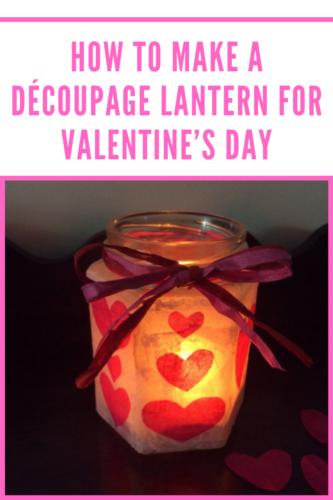 Valentine's Crafts: Make a Découpage Lantern