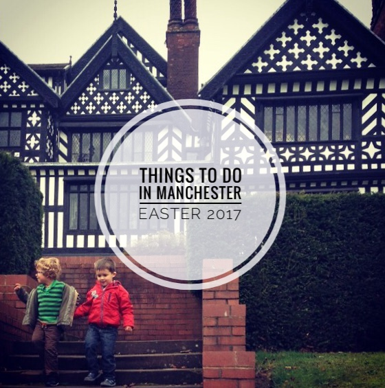Christmas Places To Go Manchester: Things To Do In Manchester: Easter 2017