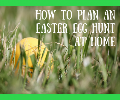 How to plan an Easter egg hunt at home