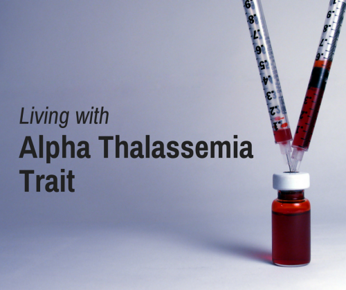 Health: Living with Alpha Thalassemia Trait