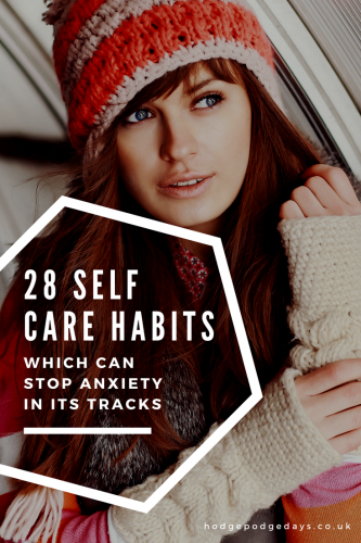 28 Self Care habits which can stop anxiety in its tracks
