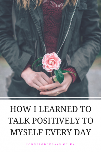 How I learned to talk positively to myself every day