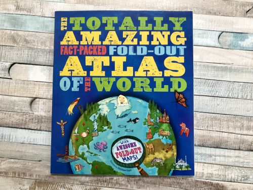 Review: Totally Amazing, Fact-Packed, Fold-Out Atlas of the World