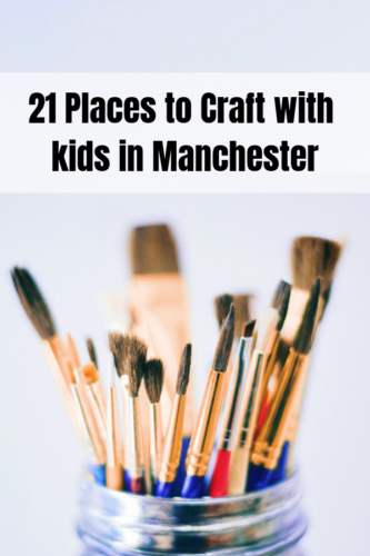 21 Places to Craft with kids in Manchester