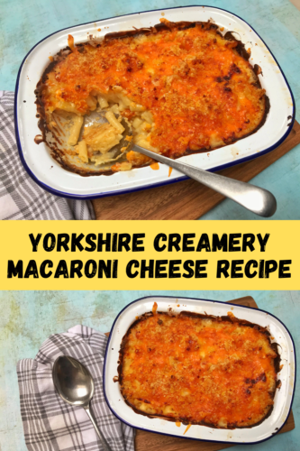 Recipe: Yorkshire Creamery Macaroni Cheese