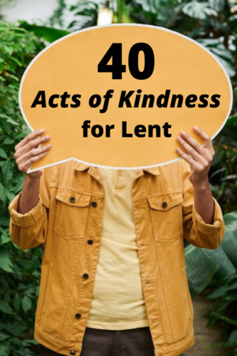 40 Acts of Kindness for Lent