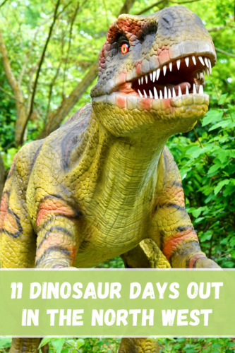 11 Dinosaur Days Out in the North West