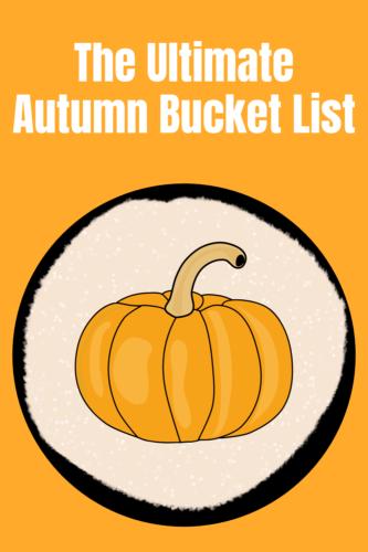 The Ultimate Autumn Bucket List